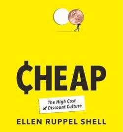 Cheap – the High Cost of the Discount Culture